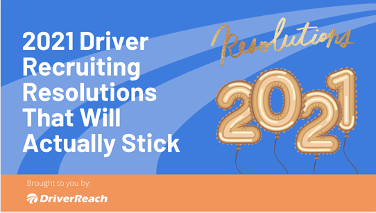 2021 Driver Recruiting Resolutions That Will Actually Stick
