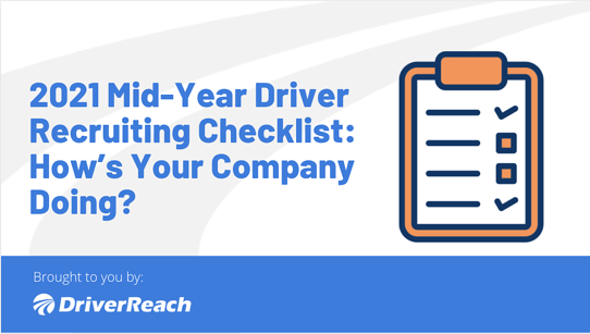 Mid-Year Driver Recruiting Checklist: How's Your Company Doing?