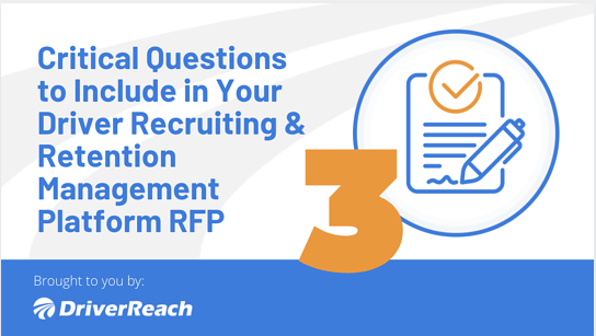3 Critical Questions to Include in Your Driver Recruiting and Retention Management Platform RFP (Request for Proposal)