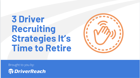 3 Driver Recruiting Strategies It's Time to Retire