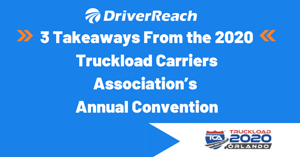 3 Takeaways From the 2020 Truckload Carriers Association's Annual Convention