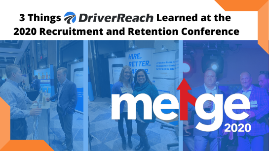 3 Things DriverReach Learned at the 2020 Recruitment and Retention Conference