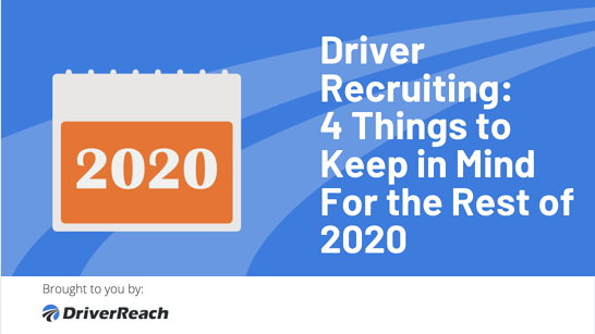 Driver Recruiting: 4 Things to Keep in Mind for the Rest of 2020