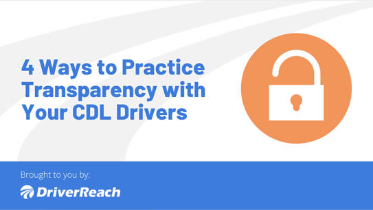 4 Ways to Practice Transparency With Your CDL Drivers
