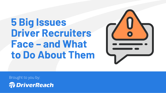 5 Big Issues Driver Recruiters Face – and What to Do About Them