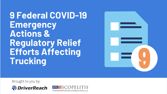 9 Federal COVID-19 Emergency Actions & Regulatory Relief Efforts Affecting Trucking