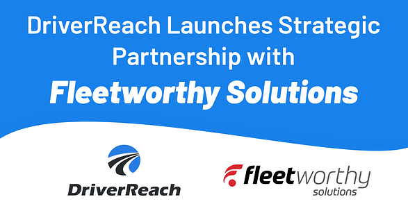 DriverReach Launches Strategic Partnership with Fleetworthy Solutions