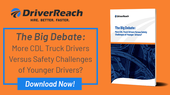 The Big Debate: More CDL Truck Drivers Versus Safety Challenges of Younger Drivers?