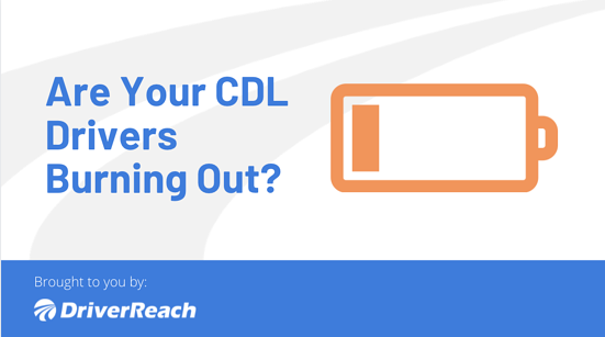 Are Your CDL Drivers Burning Out?