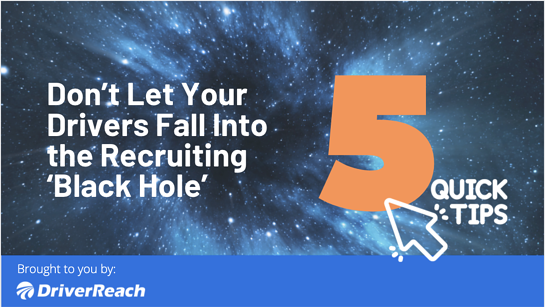 Don't Let Your Drivers Fall Into the Recruiting 'Black Hole'