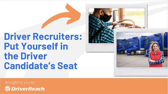 Driver Recruiters: Put Yourself in the Driver Candidate's Seat