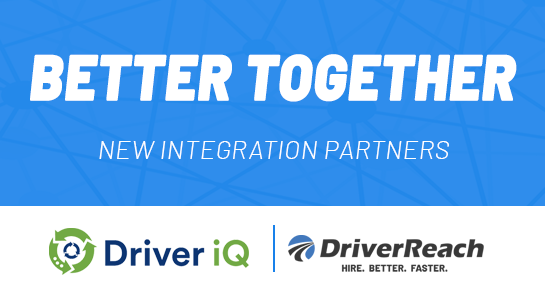 DriverReach Announces Integration with Driver iQ to Expedite Verification of Employment Process