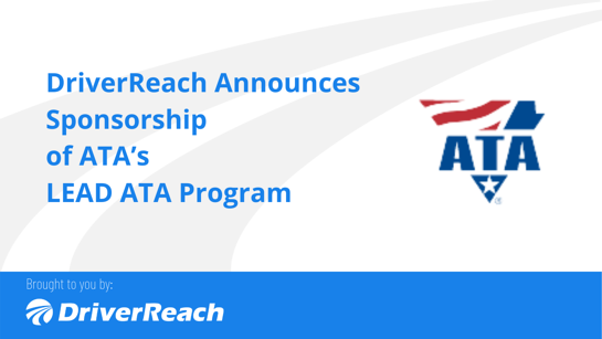 DriverReach Announces Sponsorship of ATA's LEAD ATA Program
