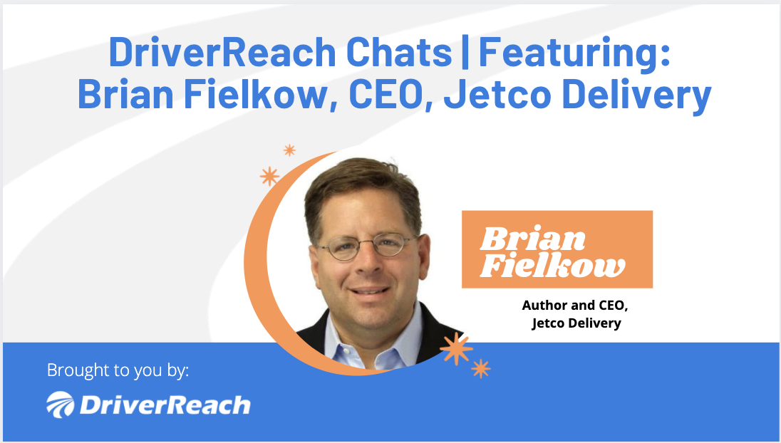 DriverReach Chats | Brian Fielkow, Author and CEO, Jetco Delivery