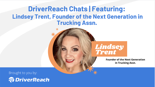 DriverReach Chats | Lindsey Trent, Next Generation in Trucking Association