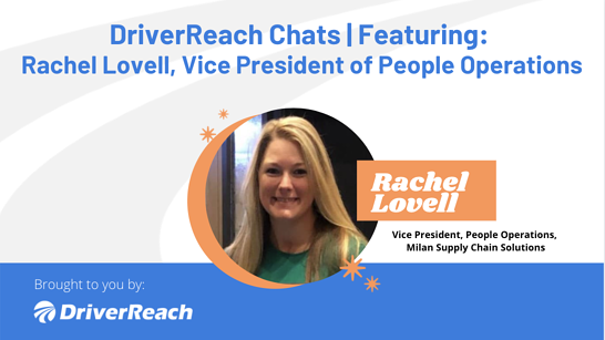 DriverReach Chats | Rachel Lovell, VP of People Operations for Milan Supply Chain Solutions