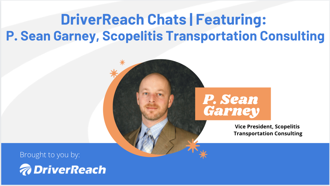 DriverReach Chats | P. Sean Garney, Vice President, Scopelitis Transportation Consulting