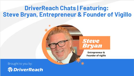 DriverReach Chats | Steve Bryan
