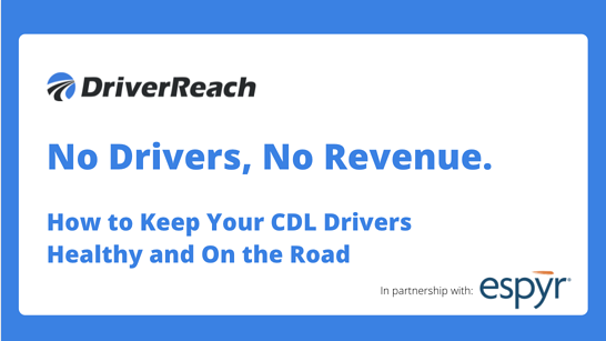"""Webinar   """"No Drivers, No Revenue. How to Keep Your CDL Drivers Healthy and On the Road"""""""
