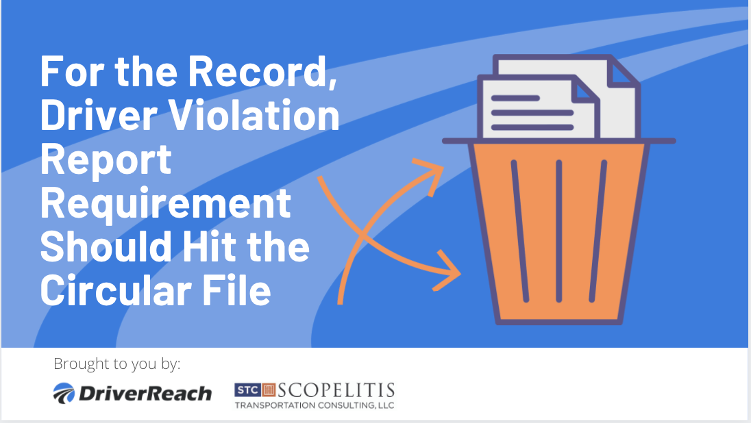 For the Record, Driver Violation Report Requirement Should Hit the Circular File