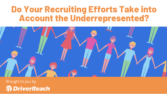 Do Your Driver Recruiting and Retention Efforts Take into Account the Underrepresented?