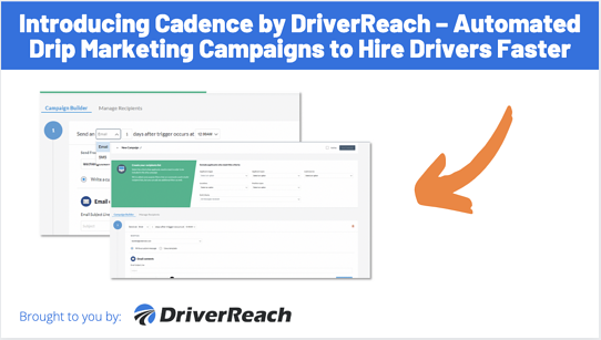 Introducing Cadence by DriverReach - Automated Drip Marketing Campaigns to Hire Drivers Faster