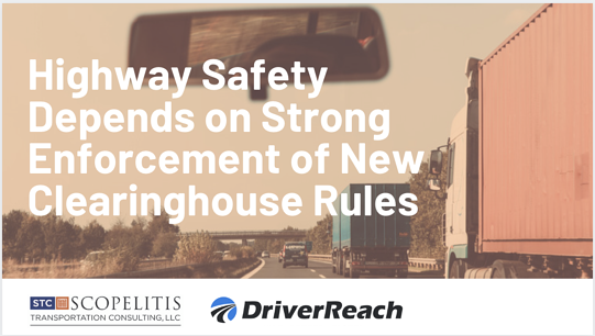 Highway Safety Depends on Strong Enforcement of New Clearinghouse Rules