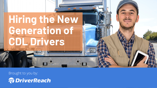 Hiring the New Generation of CDL Drivers