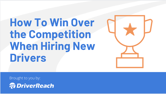 How To Win Over the Competition When Hiring New Drivers