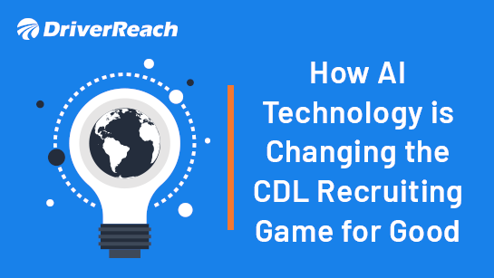 How AI Technology is Changing the CDL Recruiting Game for Good