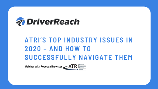 Webinar Q&A: ATRI's Top Industry Issues in 2020 – and How to Successfully Navigate Them