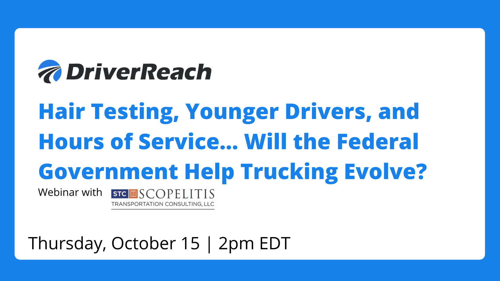 """Upcoming Webinar: """"Hair Testing, Younger Drivers, and Hours of Service… Will the Federal Government Help Trucking Evolve?"""""""