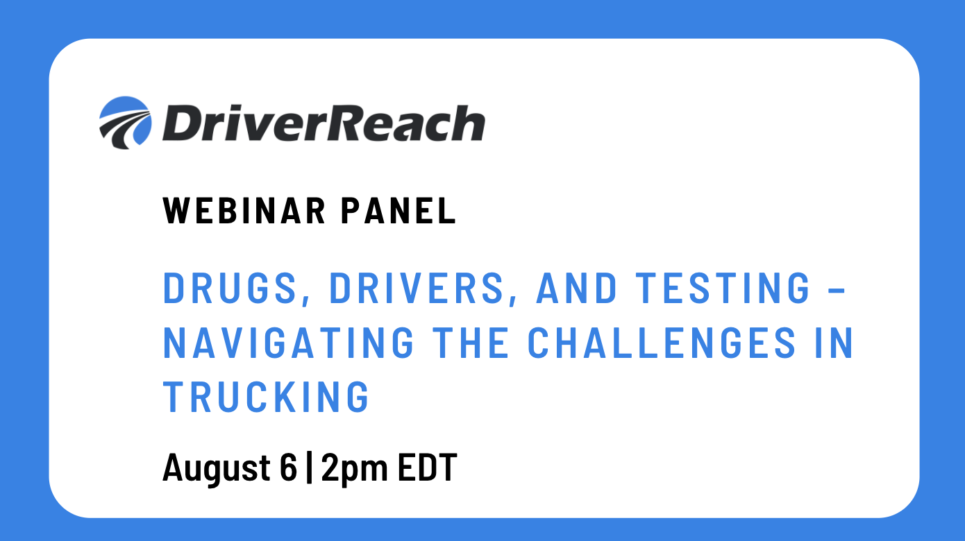 "Webinar | ""Drugs, Drivers, and Testing – Navigating the Challenges in Trucking"