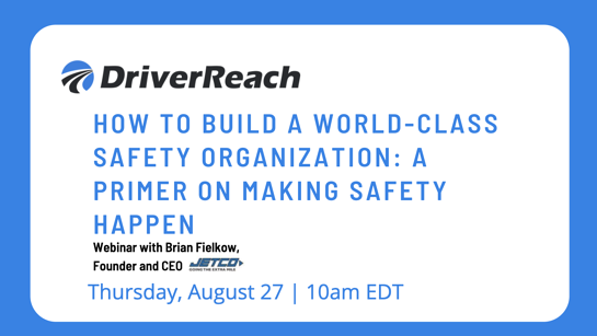 "Upcoming Webinar: ""How to Build a World-Class Safety Organization: A Primer on Making Safety Happen"""