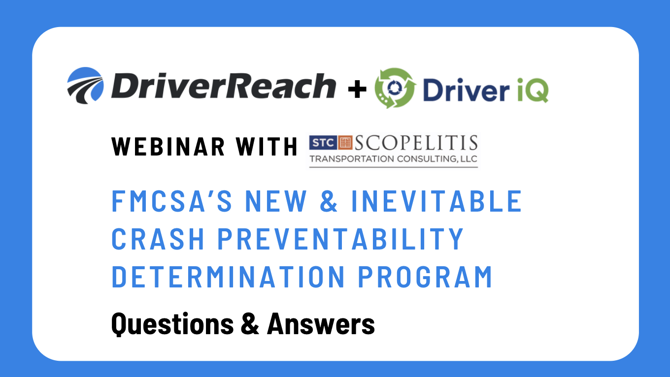 "Webinar Q&A: ""FMCSA's New & Inevitable Crash Preventability Determination Program"""