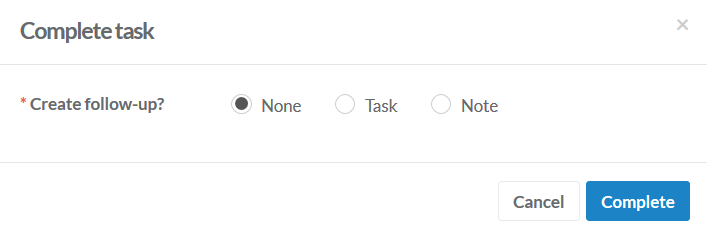 Complete a task with follow-up options