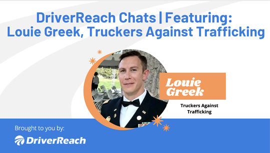 DriverReach Chats | Louie Greek, Truckers Against Trafficking