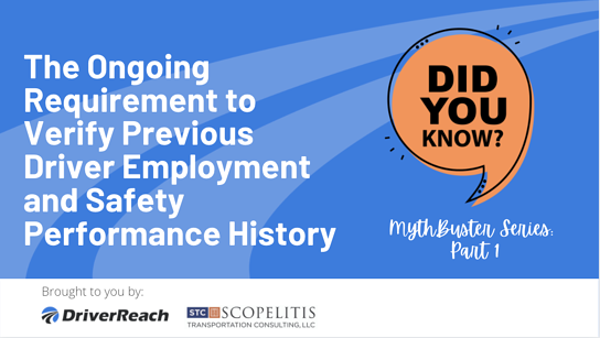 Compliance MythBuster, Part 1 – The Ongoing Requirement to Verify Previous Driver Employment and Safety Performance History