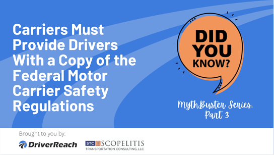 Compliance Myth Buster, Part 3 – Carriers Must Provide Drivers With a Copy of the Federal Motor Carrier Safety Regulations