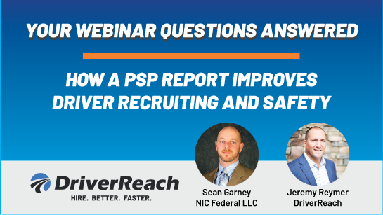 PSP Webinar Q&A: How a PSP Report Improves Driver Recruiting & Safety