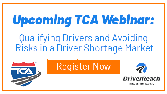 Upcoming TCA Webinar: Qualifying Drivers and Avoiding Risks in a Driver Shortage Market