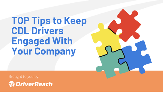 5 Tips to Keep Your CDL Drivers Engaged with Your Company
