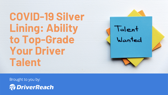 COVID Silver Lining: Ability to Top-grade Your Driver Talent