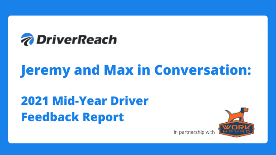 """Webinar   """"Jeremy and Max in Conversation: 2021 Mid-Year Driver Feedback Report"""""""