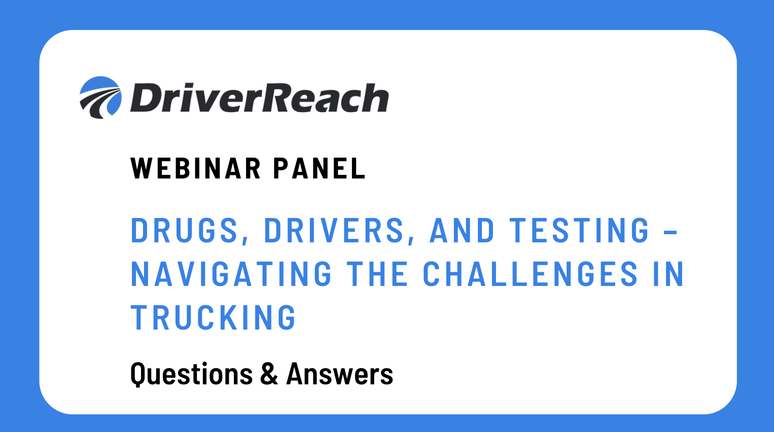 Webinar Q&A: Drugs, Drivers, and Testing – Navigating the Challenges in Trucking