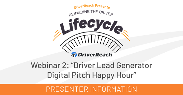 Webinar Presenter Information: Driver Lead Generator Digital Pitch Happy Hour