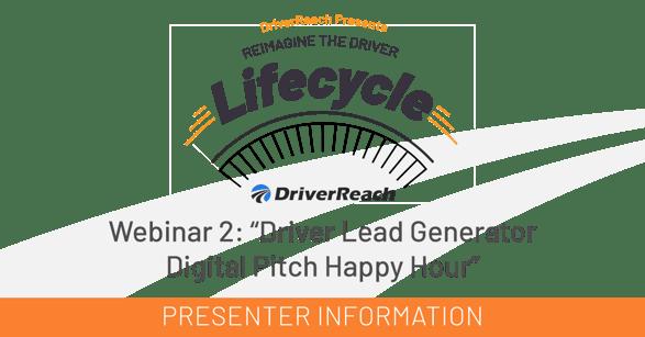 Webinar Presenter Information: Driver Lead Generator Digital Pitch Happy Hour
