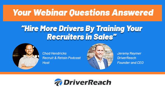 Webinar Q&A: Hire More Drivers by Training Your Recruiters in Sales