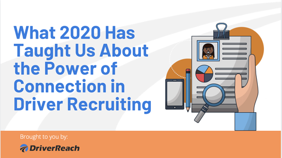 What 2020 Has Taught Us About the Power of Connection in Driver Recruiting