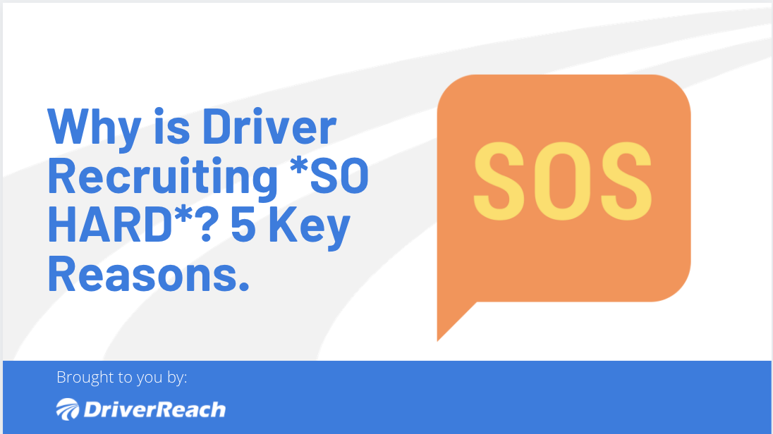 Why is Driver Recruiting SO HARD? 5 Key Reasons.